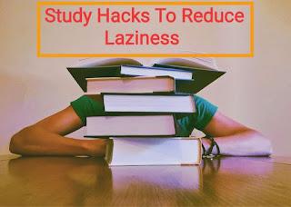 Study Tips and Study Hacks To overcome laziness
