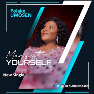 [Music + Lyrics] Manifest Yourself – Folake Umosen