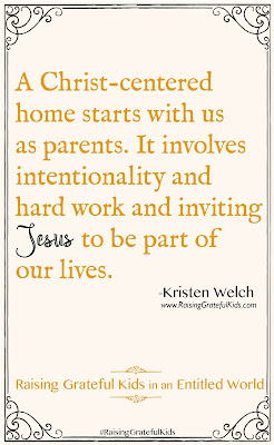 """A Christ-centered home starts with us as parents. It involves intentionality and hard work and inviting Jesus to be part of our lives."""
