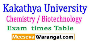 Kakathya University Chemistry / Biotechnology 5 years Integrated course I / II Sem 2017 Exam Timetable