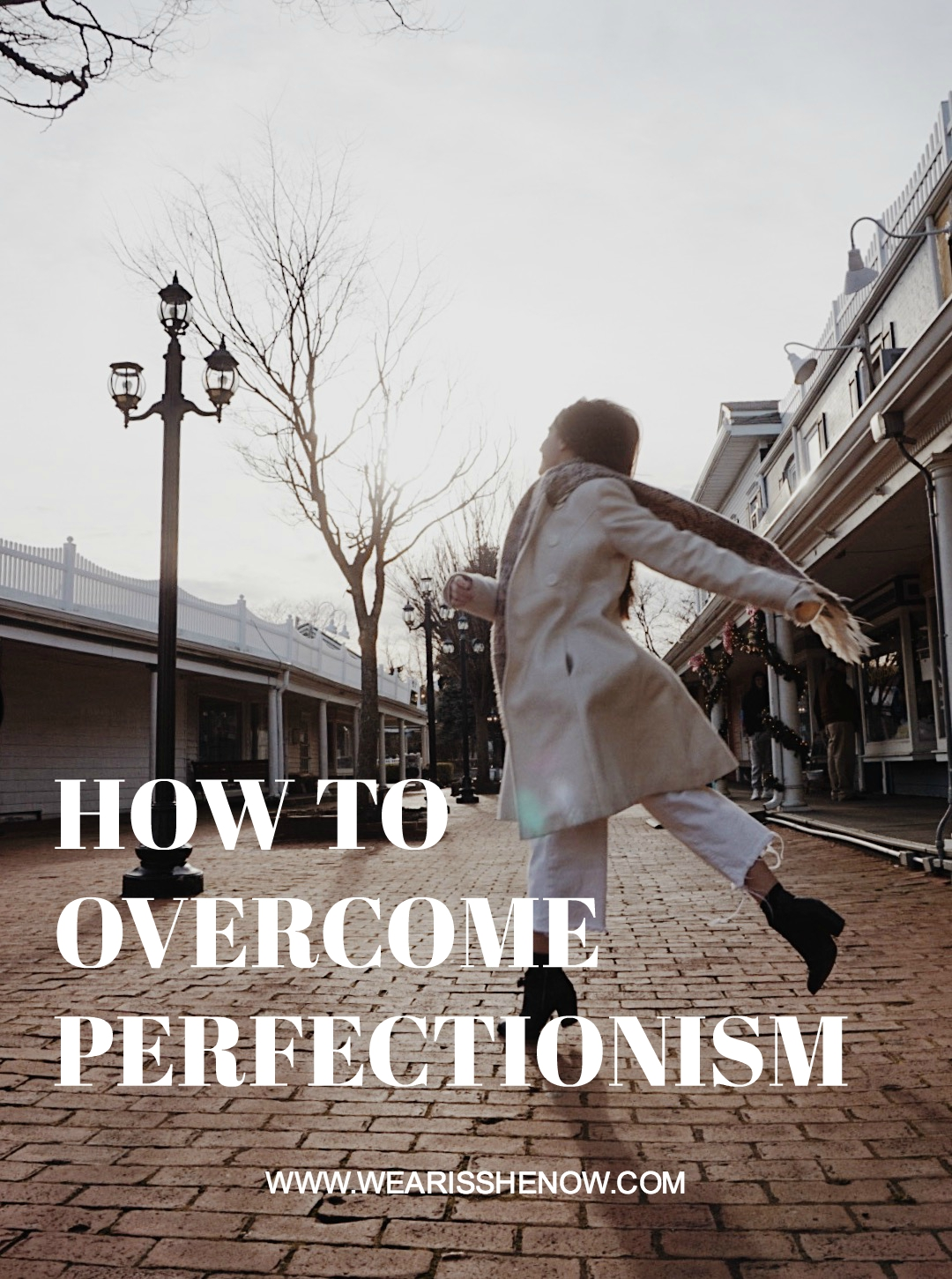 a girl dancing with text that says how to overcome perfectionism