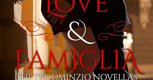 Love & Famiglia: The DiDominzio Novellas by Yours Truly