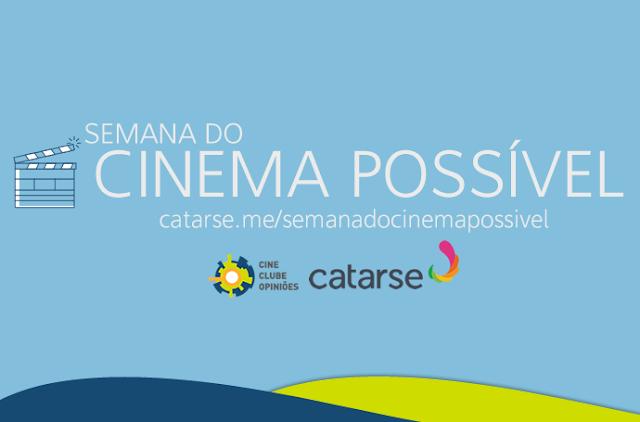 Semana do Cinema Possível: Campanha no Catarse