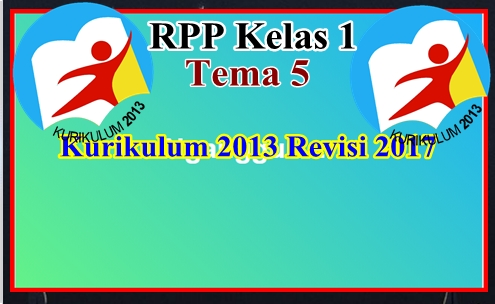 RPP Kelas 1 Tema 5 Kurikulum 2013 Revisi 2017