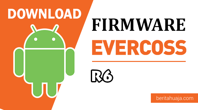 Download Firmware / Stock ROM Evercoss R6 / Winner Y Selfie All Version