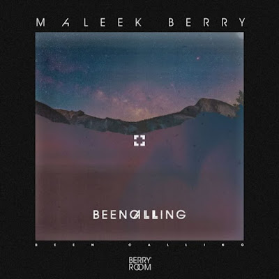 Maleek Berry Been Calling