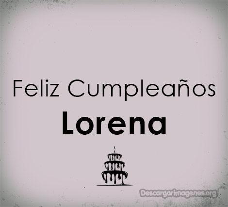 Feliz cumpleaños Lorena.