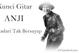 Kunci Gitar Anji - Bidadari Tak Bersayap