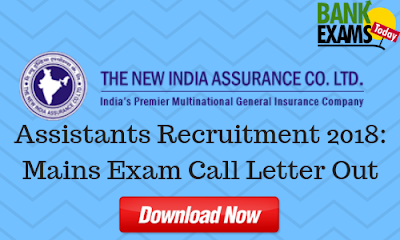 NIACL Assistants Recruitment 2018: Mains Exam Call Letter Out