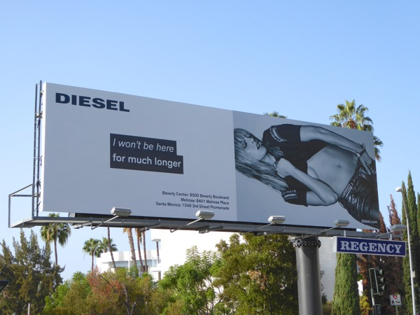 Diesel I won't be here for much longer billboard