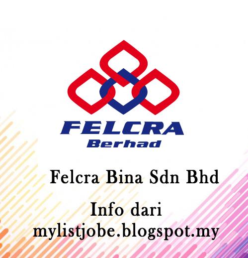Jawatan Kosong Terkini Di Felcra Bina Sdn Bhd 15 Ogos 2016 Appjawatan Malaysia