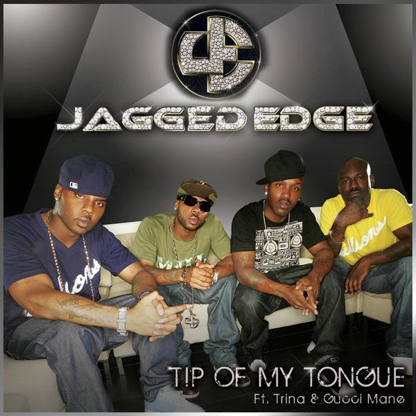 Jagged Edge - Tip of My Tougue (feat. Gucci Mane & Trina) - EP Cover