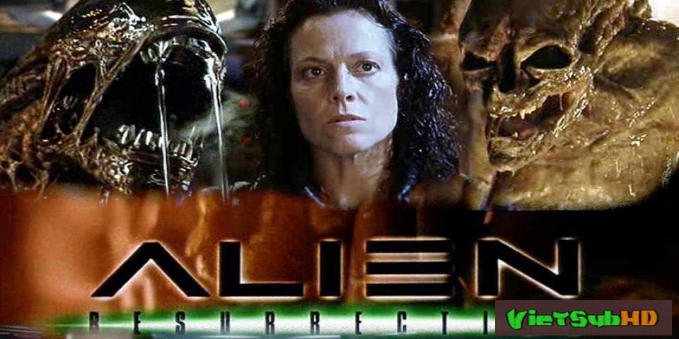 Phim Quái Vật Không Gian 4: Tái Sinh VietSub HD   Alien: Resurrection 1997