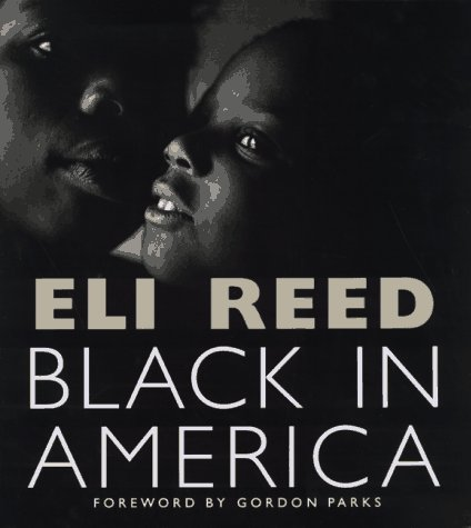 Black in America by Eli Reed and Gordon Parks