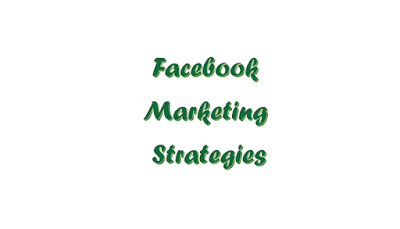 The A- List of Facebook Marketing Strategies