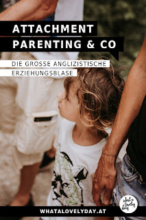 Elternsein - Erziehung - Attachmen tParenting - Daniela Maqruardt - whatalovelyday