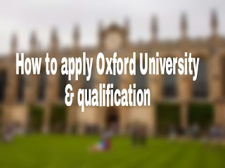 How can I get Admission in Oxford University? (& Qualifications)