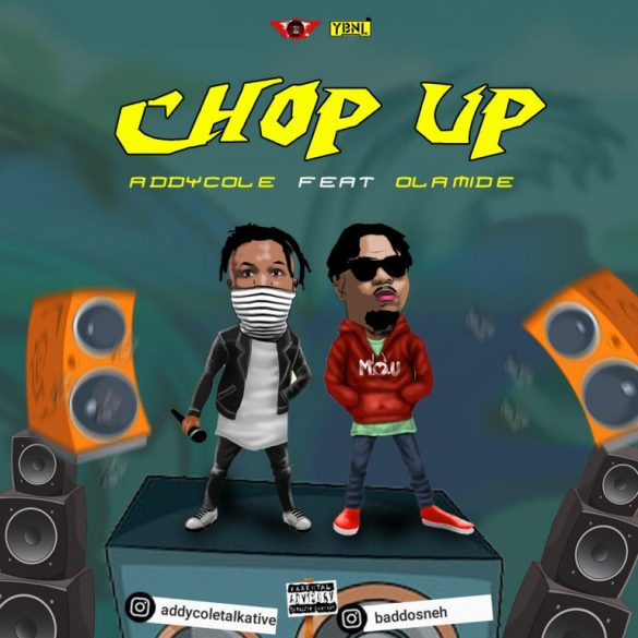 [Music] Addycole ft. Olamide – Chop Up