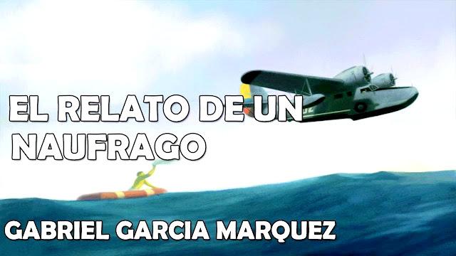 Gabriel García Márquez, RELATO DE UN NÁUFRAGO, Best Sellers, el club de los libros perdidos, Nobel de Literatura