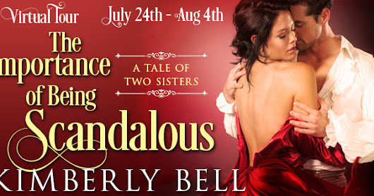 NetGalley REVIEW - Virtual Tour - The Importance of Being Scandalous (Tale of Two Sisters, #1) by Kimberly Bell