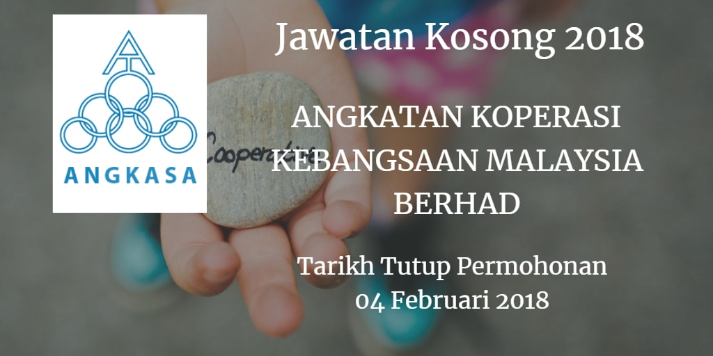 Jawatan Kosong ANGKATAN KOPERASI KEBANGSAAN MALAYSIA BERHAD 04 Februari 2018