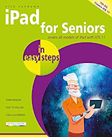 iPad for Seniors in easy steps, 7th Edition: Covers iOS 11. For iPad, iPad mini and iPad Pro