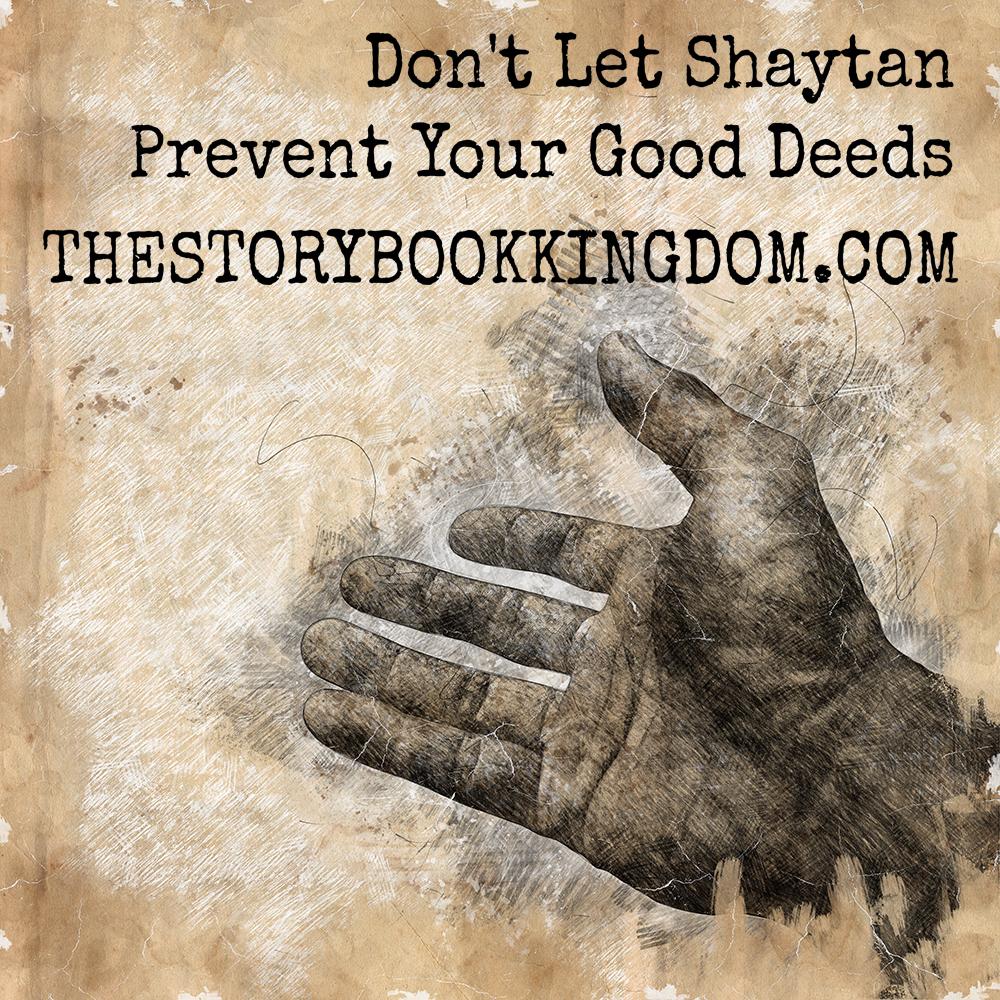 Don't Let Shaytan Prevent Your Good Deeds
