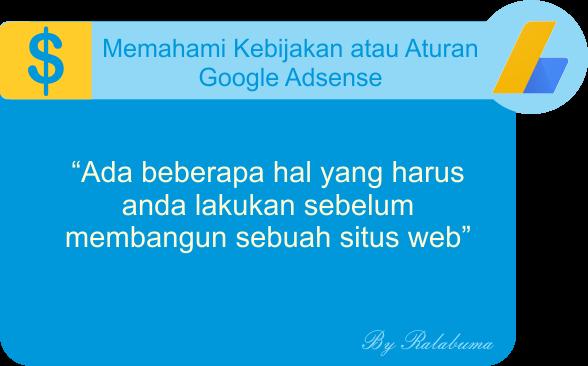 Pentingnya Memahami Aturan Kebijakan Google Adsense