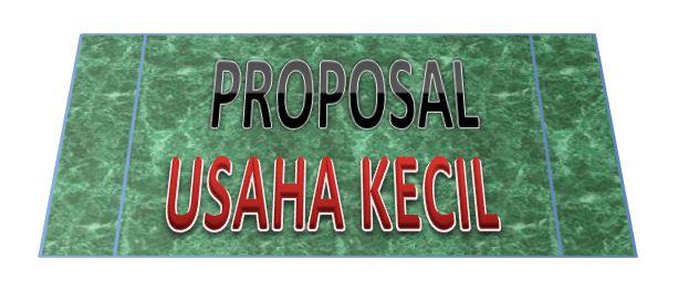 Contoh Proposal Usaha Kecil Agar Dana Cepat Cair