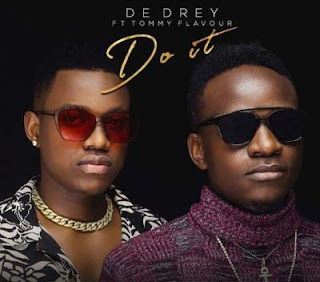 Dedrey ft Tommy Flavour – Do it | Download Mp3  AUDIOS