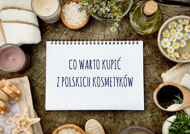 Zakupy Matki Polki: moje ulubione polskie kosmetyki do pielęgnacji i makijażu