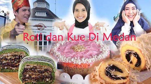 TEMPAT TOKO ROTI KUE CAKE POPULER DI MEDAN