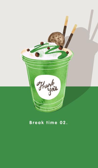 BREAK TIME - Matcha-