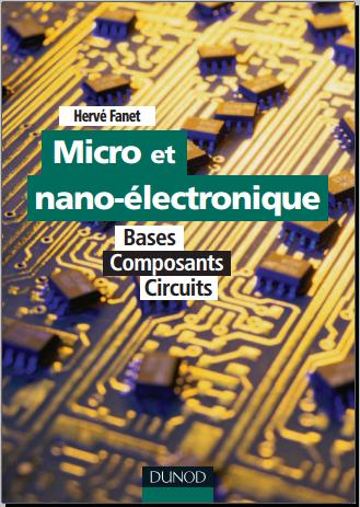 Livre : Micro et nano-électronique - Bases - Composants - Circuits de Hervé Fanet PDF