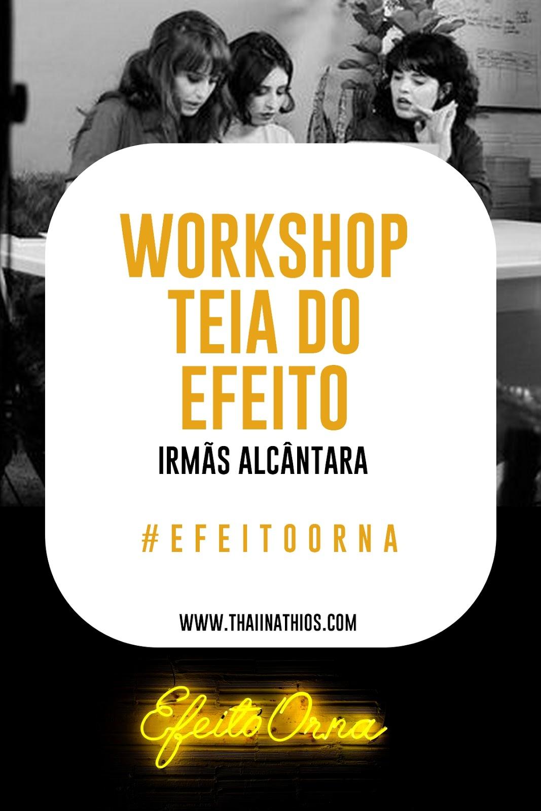 Efeito Orna | Workshop Teia do Efeito