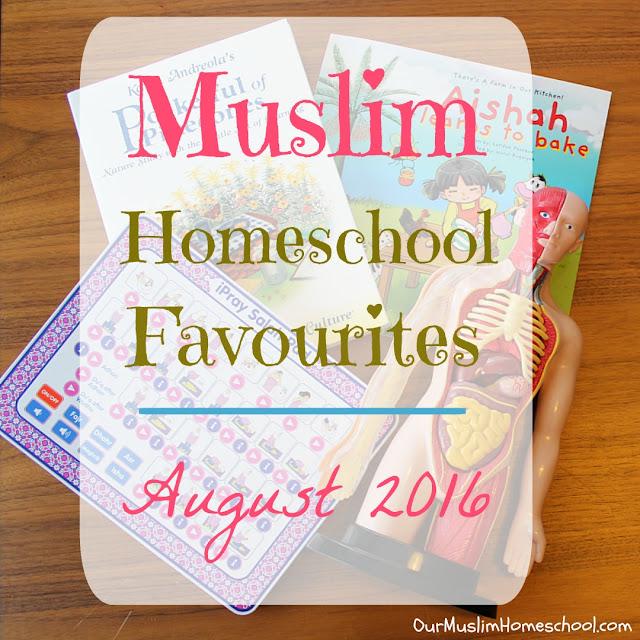 Muslim Homeschool August Favourites