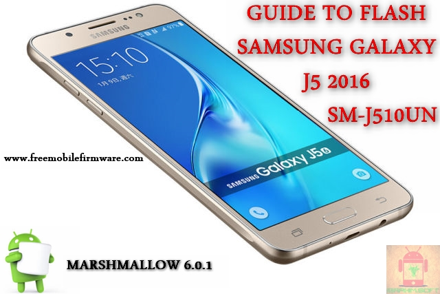 Guide To Flash Samsung Galaxy J5 2016 SM-J510UN Marshmallow 6.0.1 Odin Method Tested Firmware