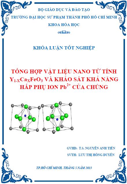 Tổng hợp vật liệu nano từ tính Y1-xCaxFeO3 và khảo sát khả năng hấp phụ ion Pb2+ của chúng