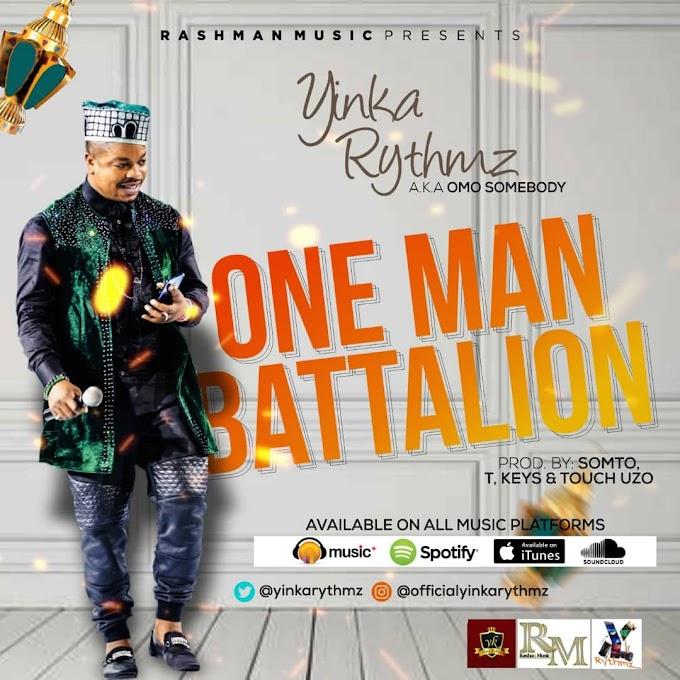 Music: Yinka Rythmz – One Man Battalion
