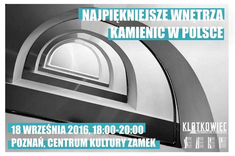 Najpiękniejsze wnętrza kamienic w Polsce. Spotkanie autorskie z Klatkowcem w Poznaniu.
