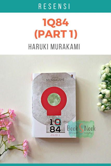 novel 1Q84, novel Haruki Murakami, Haruki Murakami, 1Q84 part 1, 1Q84 jilid 1, resensi novel Haruki Murakami, resensi novel 1Q84