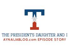 Episode 13- The President's Daughter And I(Season 2)