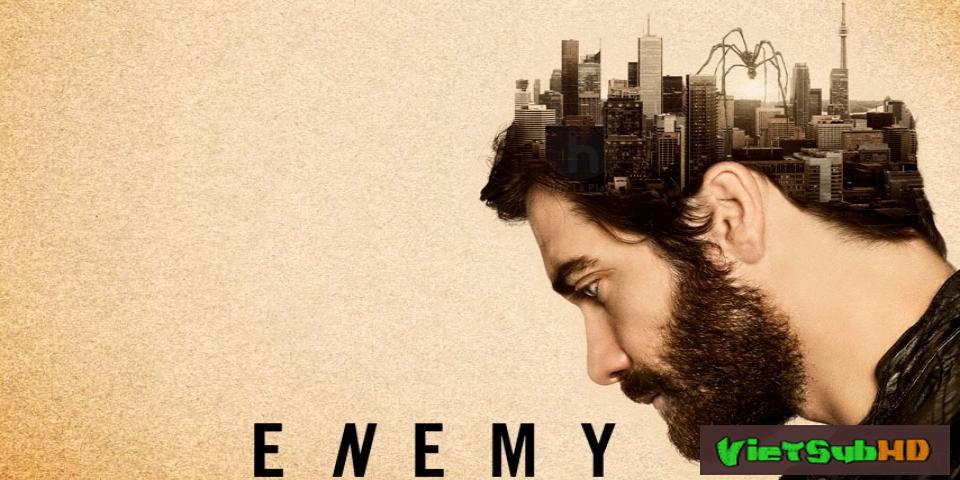 Phim Kẻ Thù VietSub HD | Enemy 2013