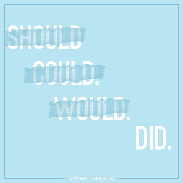 Should. could. would. did. free motivational quote download