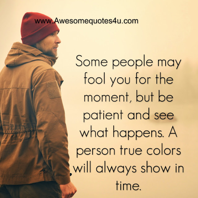 Quotes About People Who Notice: Awesome Quotes: A Person's True Colors Will Always Show In
