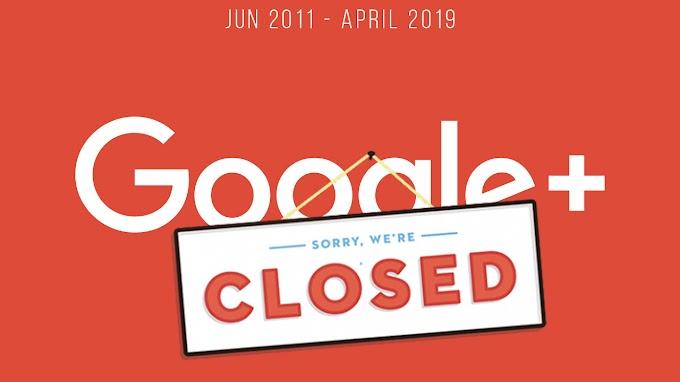 Google Plus Akan Ditutup Sepenuhnya Pada April 2019