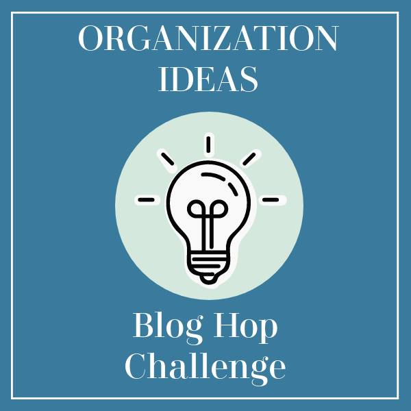 Organization Ideas Blog Hop Challenge
