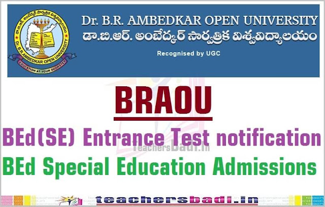 BRAOU,BEd(SE) Entrance Test,BEd Special Education Admissions 2016