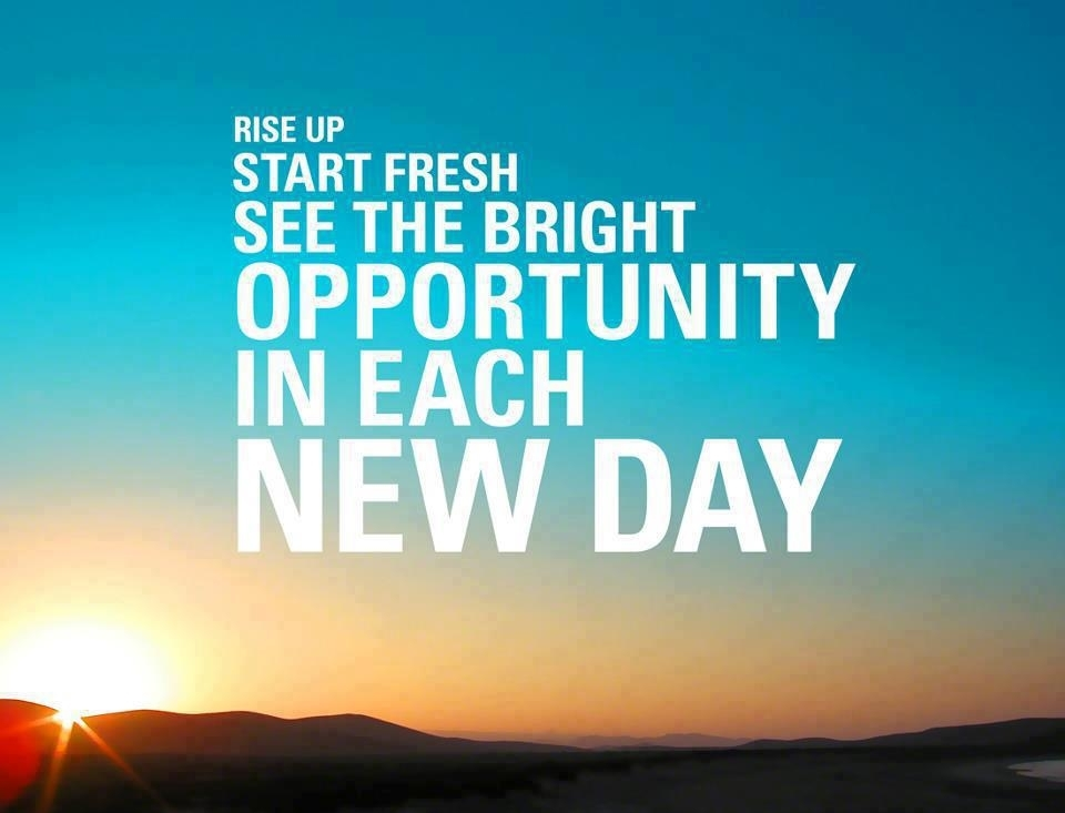 see the bright opportunity in each new days- inspirational positive quotes with images