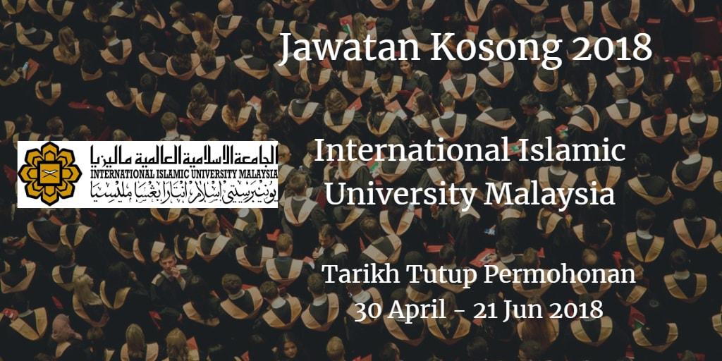 Jawatan Kosong IIUM 30 April - 21 Jun 2018